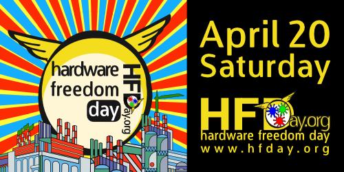 Hardware Freedom Day 20 April 2013